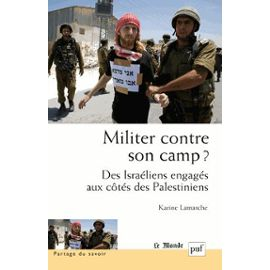 Militer contre son camp?